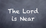1 Lord is Near