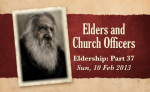 37 Elders and Church Officers